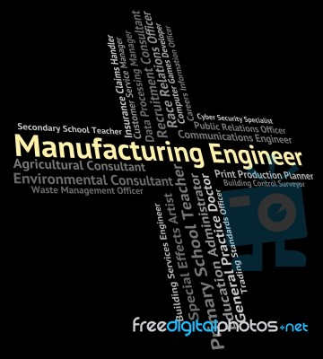 Manufacturing Engineer Meaning Career Mechanics And Export Stock Image -  Royalty Free Image ID 100371140