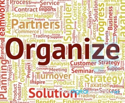 Organize Word Indicates Arrange Organized And Organizing ...